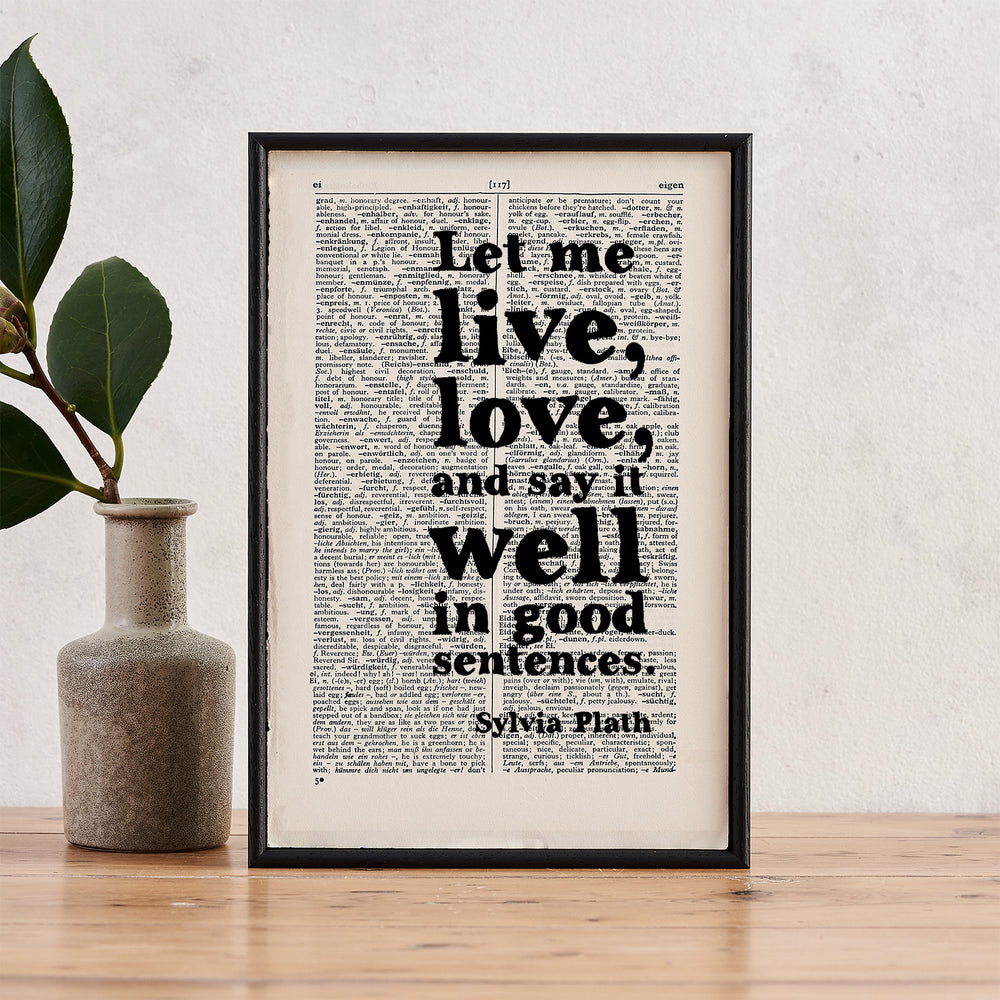 "Sylvia Plath ""Let Me Live, Love, And Say It Well"" Quote - Framed Book Page Print"