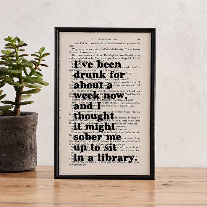"Great Gatsby ""I've Been Drunk For About A Week Now"" Quote - Framed Book Page Print"