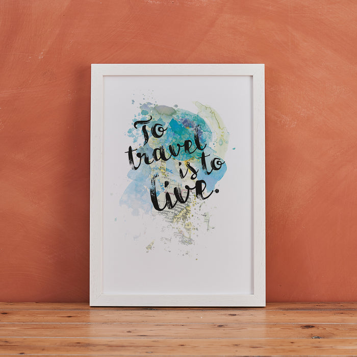 """To Travel Is To Live"" Hans Christian Anderson Quote - Watercolour Print"