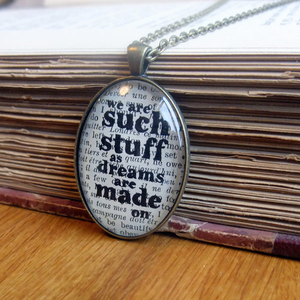Shakespeare such stuff as dreams are made on necklace