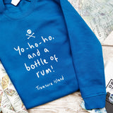"Treasure Island ""Yo Ho Ho… Bottle Of Rum"" Sweatshirt"