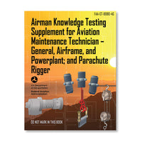 ASA - Airman Knowledge Testing Supplement: AMT and Parachute Rigging | ASA-CT-8080-4G