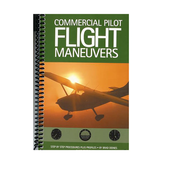 Commercial Pilot Flight Maneuvers - Brad Deines