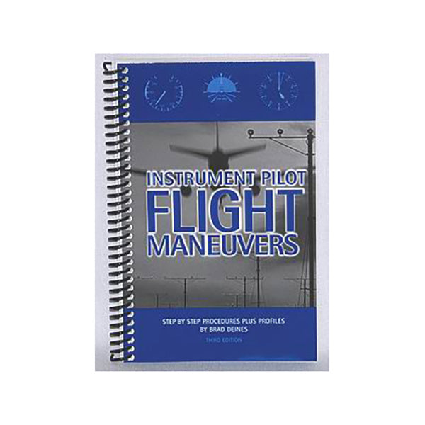 Instrument Flight Maneuvers - Brad Deines
