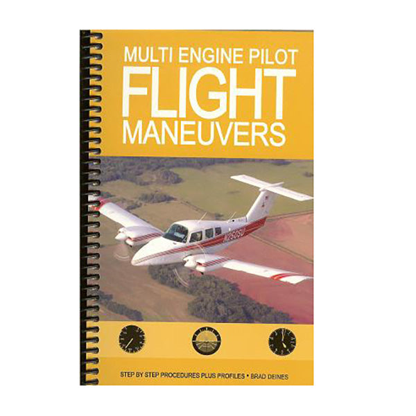 Multi Engine Flight Maneuvers - Brad Deines