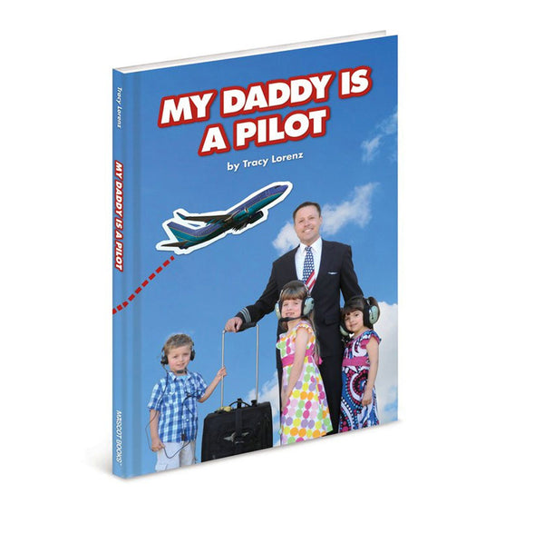 Mascot Books - My Dadddy is a Pilot, Hardcover, Lorenz
