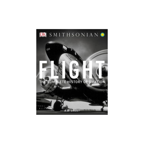 Flight The Complete History Of Aviation