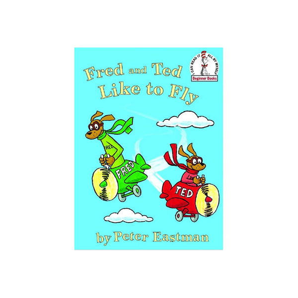 Random House - Fred and Ted Like To Fly, Eastman | B RAN 070