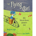 The Flying Girl: How Aida de Acosta Learned to Soar