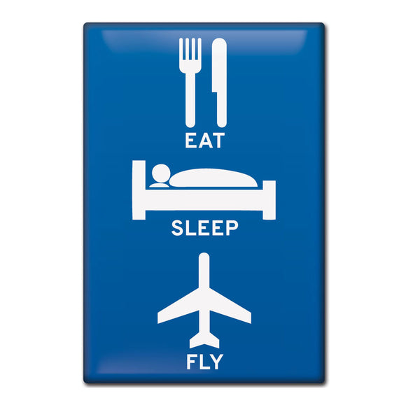 'EAT - SLEEP - FLY'' Fridge Magnet