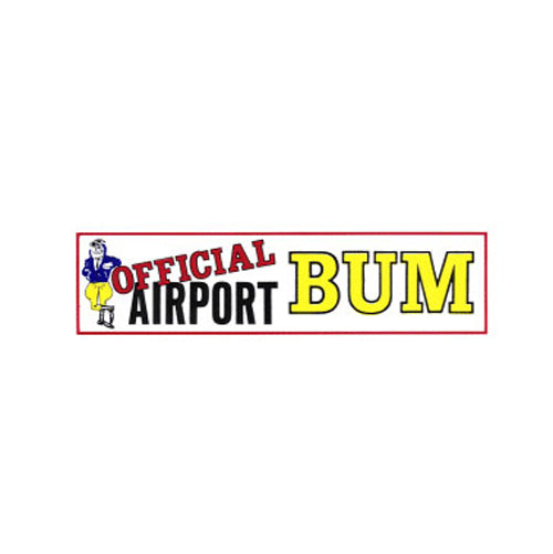 Tom Rubin Ent - Bumper Sticker, Official Airport Bum | N TRE 303