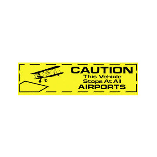 LJR - Bumper Sticker, Caution, This Vehicle Stops At Airports | NLJR306