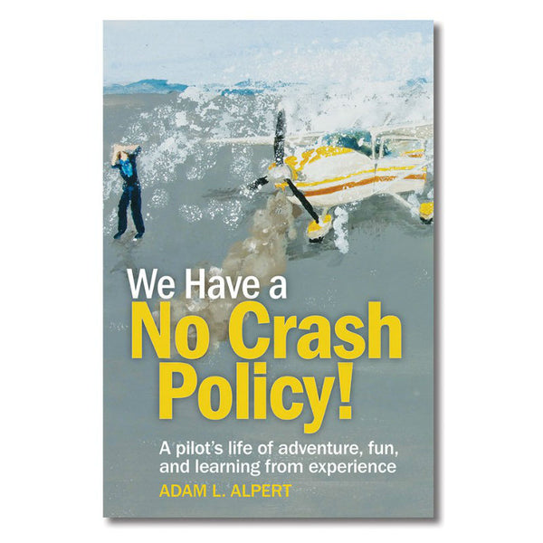 ASA - We Have a No Crash Policy! Book | ASA-NO-CRASH