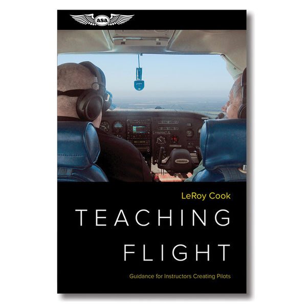 ASA - Teaching Flight by LeRoy Cook | ASA-TCHFLT