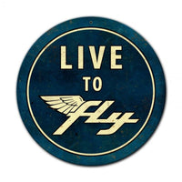 Vintage Signs - Live to Fly Round Sign | PTS554