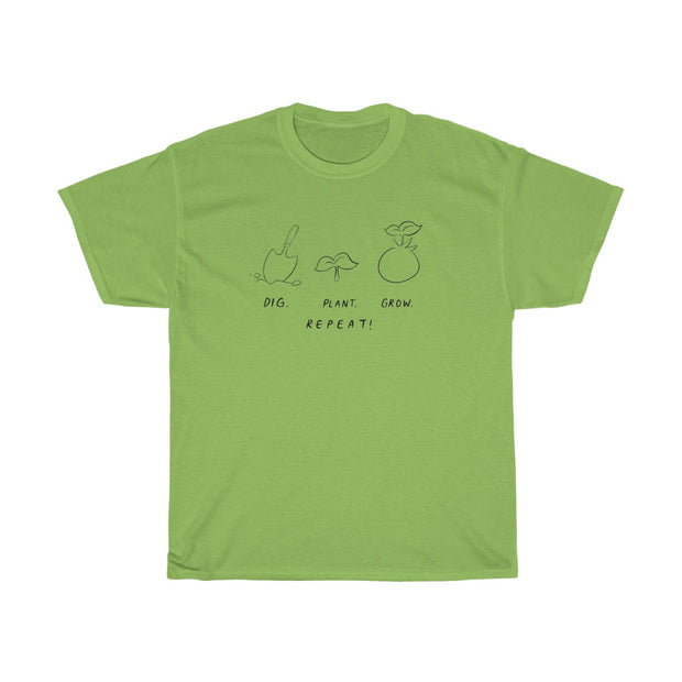 dig plant grow repeat tee