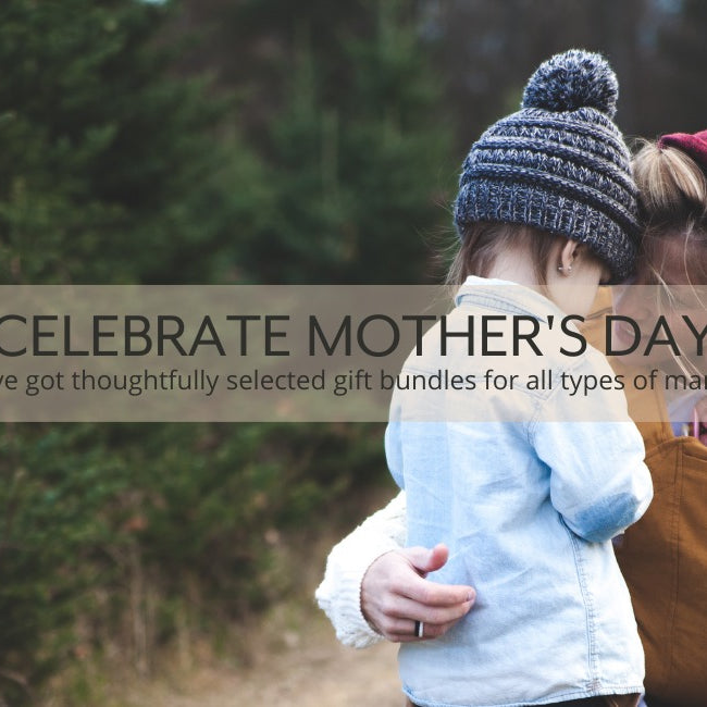 Celebrate Mother's Day - We've got thoughtfully selected gift bundles for all types of mamas!