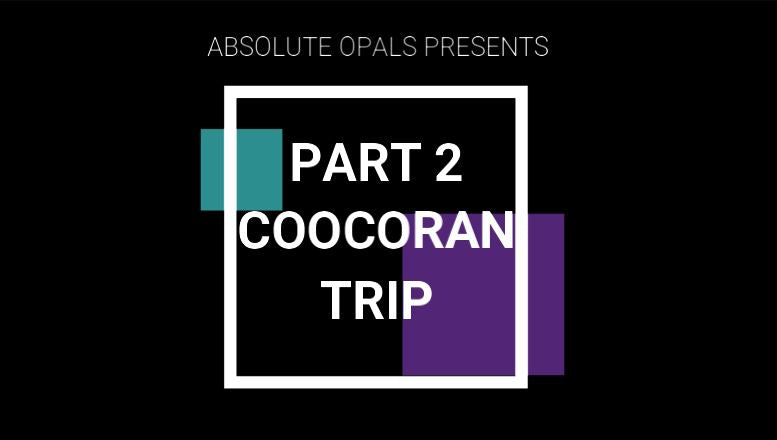 "COOCORAN EXPEDITION (PART 2): ""Absolute Opals Attaches Conveyor Belt to New Aggie at Olga's Dam"""
