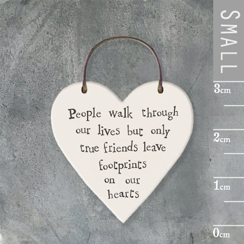 'PEOPLE Walk Through Our Lives...' Tiny Wooden Heart Sign