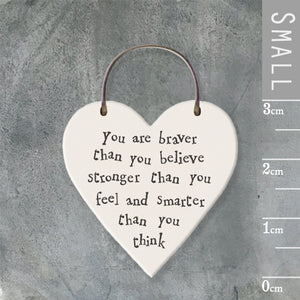 You Are Braver Than You Believe Stronger Than You Feel...Mini Keepsake Heart