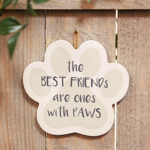 The Best Friends Are Ones With Paws Wooden Hanging Plaque