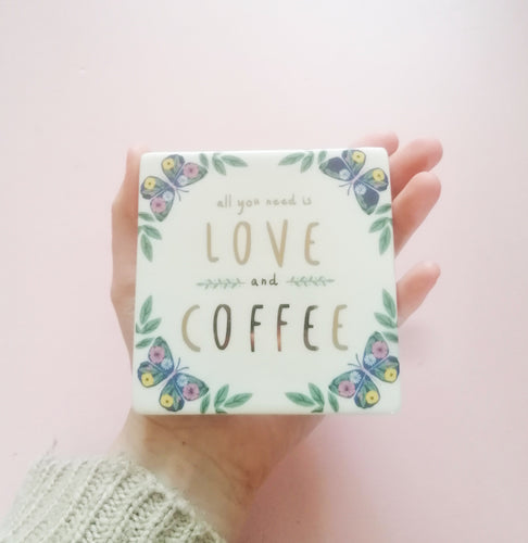 All You Need Is Love And Coffee Floral Ceramic Coaster