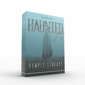 Haunted SFX - Sample Library - Future Samples