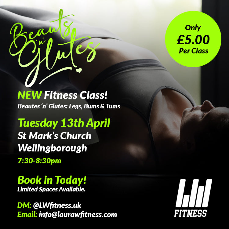 Beauts & Glutes: Tues 13th April