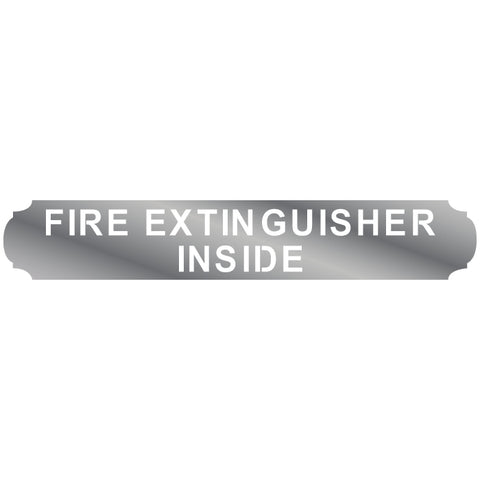 """Fire Extinguisher Inside"" stainless steel plate"