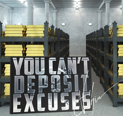 YOU CAN'T DEPOSIT EXCUSES Canvas Print BoringWalls