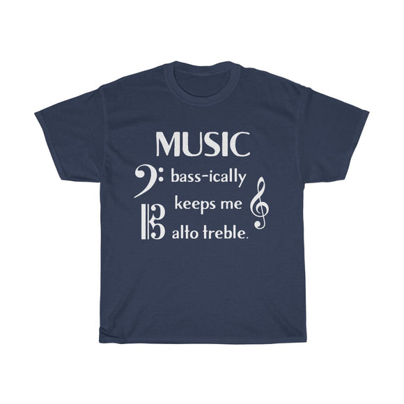 Funny Music Shirt - Music Basically (Bassically) Keeps Me Out of Trouble (Alto Treble)