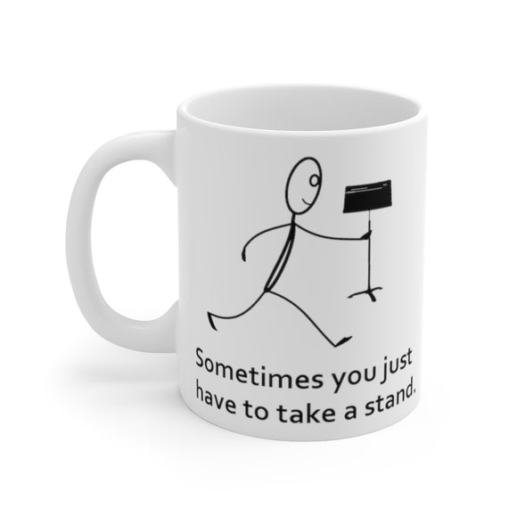 Sometimes you just have to take a stand Coffee Mug
