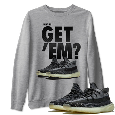 Adidas Yeezy 350 V2 Carbon Asriel Sneaker Shirts And Sneaker Matching Outfits Did You Get Em Heather Grey Sweatshirt Image