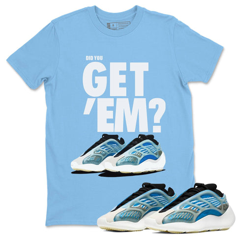 Adidas Yeezy 700 V3 Arzareth Sneaker Shirts And Sneaker Matching Outfits Did You Get Em Carolina Blue T-Shirt Image