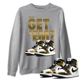 Did You Get Em Unisex Sweatshirt - Air Jordan 1 Mid SE Metallic Gold Sneaker Matching Outfits Long Sleeve Heather Grey Pullover S