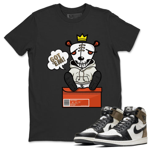 Got Em T-Shirt - Air Jordan 1 Dark Mocha Air Jordan 1 Short Sleeve Shirt Jordan 1 Retro High OG Dark Mocha Black Tees S