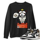 Got Em Unisex Sweatshirt - Air Jordan 1 Retro High OG Dark Mocha Sneaker Matching Outfits Long Sleeve Black Pullovers S