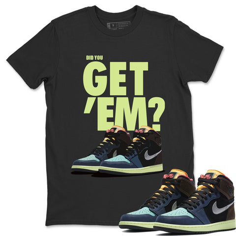 Air Jordan 1 Retro High OG Bio Hack Sneaker Matching Tees and Outfit Did You Get Em Black T Shirt Image