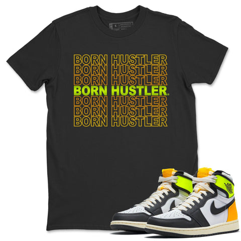 Born Hustler T-Shirt - Air Jordan 1 Volt Gold Air Jordan 1 White Black Volt Gold Unisex Crew Neck T Shirt Volt University Gold 1s Black Tee
