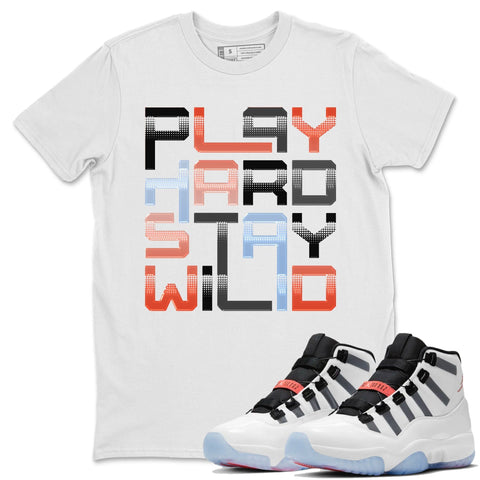 Play Hard Stay Wild T-Shirt - Air Jordan 11 Adapt Air Jordan 11 Adapt  Unisex Crew Neck T Shirt Adapt Apt 11s White Tee