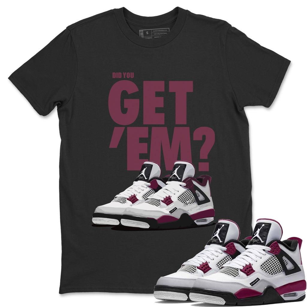 Air Jordan 4 Psg Sneaker Shirts And Sneaker Matching Outfits Did You Get Em T Shirt Sneaker Release Tees