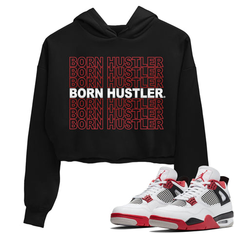 Air Jordan 4 Retro Fire Red Sneaker Crew Neck Long Sleeve Crop Womens Born Hustler Crop Hoodie Black Hoodies S