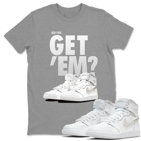 Air Jordan 1 High 85 Neutral Grey Did You Get Em Unisex T-Shirt Matching Outfits AJ1 85 Neutral Grey Tee Image Heather Grey Short Sleeve Tees