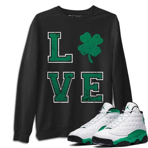 Air Jordan 13 Lucky Green LOVE Crew Neck Pullover Matching St Patrick's Day Sweatshirt Outfits AJ13 Lucky Green Saint Patrick's Black Long Sleeve Sweaters