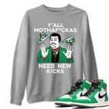 Air Jordan 1 Retro High OG Lucky Green Sneaker Crew Neck Long Sleeve Pullover Outfits Y'all Need New Kicks Heather Grey Sweatshirt S