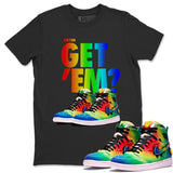 Did You Get Em T-Shirt - Air Jordan 1 Retro High J Balvin Queer Air Jordan 1 Unisex Crew Neck T Shirt Jordan 1 Retro High J Balvin Black Tee