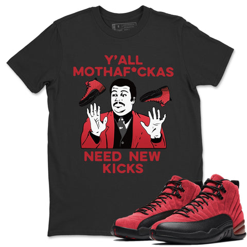 Y'all Need New Kicks T-Shirt - Air Jordan 12 Retro Reverse Flu Game Air Jordan 12 Red Black Unisex Crew Neck T Shirt Reverse Flu Game 12s Black Tee