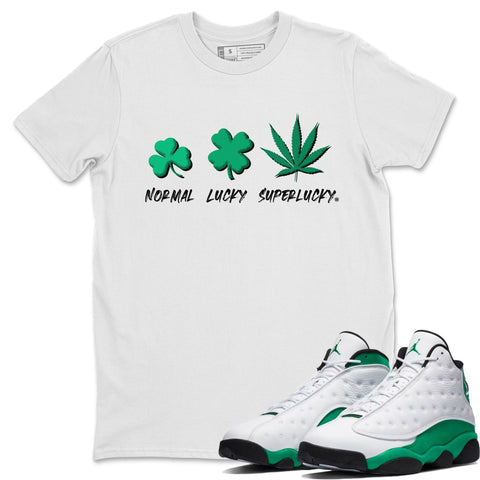 Air Jordan 13 Lucky Green Sneaker Shirts And Sneaker Matching Outfits Super Lucky White T Shirt Image
