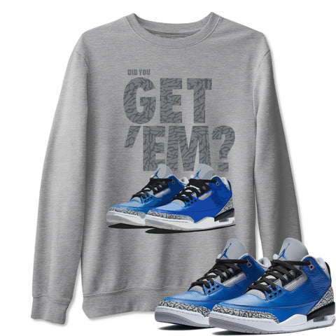 Air Jordan 3 Varsity Royal Blue Grey Cement Sneaker Crew Neck Long Sleeve Pullover Did You Get Em Heather and Light Grey Sweatshirt S