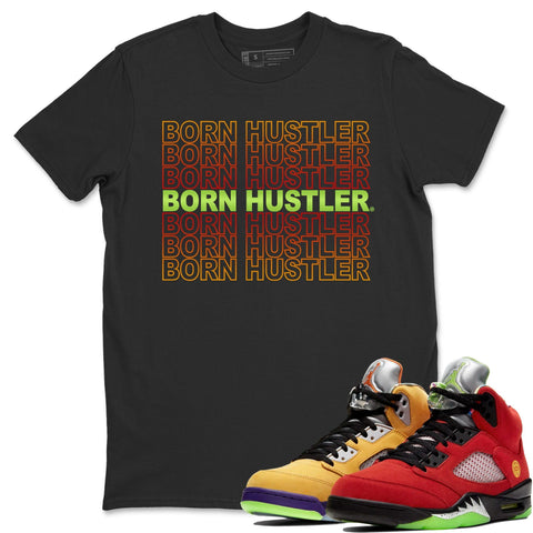 Air Jordan 5 Retro What The Red Yellow Sneaker Tees And Sneaker Matching Outfits Born Hustler Black Short Sleeve T Shirt Image
